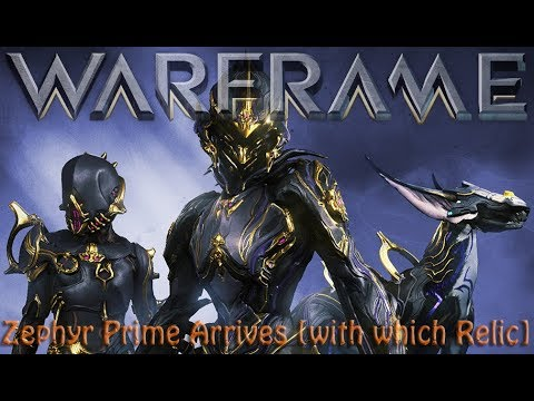 Warframe - Hotfix 22.16.4 Zephyr Prime Arrives [with which Relic]