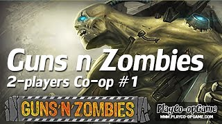 Guns n Zombies [PC/Steam] - Co-op Gameplay #1