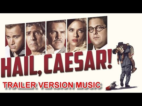 HAIL, CAESAR! Trailer Music Version | Official Soundtrack Theme Song