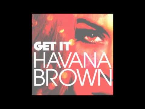 Havana Brown - Get It (Bombs Away Remix)