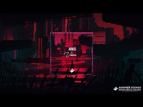 Arkis - Voices [Summer Sounds Release]
