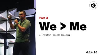 We Is Greater Than Me | Part 3 | Pastor Caleb Rivera