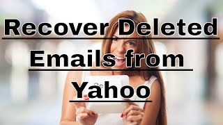 How to Recover Deleted Emails From Yahoo