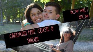 WHITNEY HOUSTON - How will I know - Cardigan feat. Celeste & Shideh