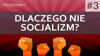 Dlaczego nie socjalizm? | część 3