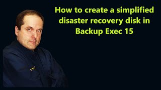 How to create a disaster recovery disk in Backup Exec 15