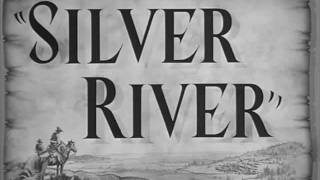 Silver River (1948) title sequence