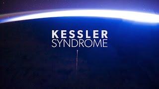 Kessler Syndrome | Space Junk