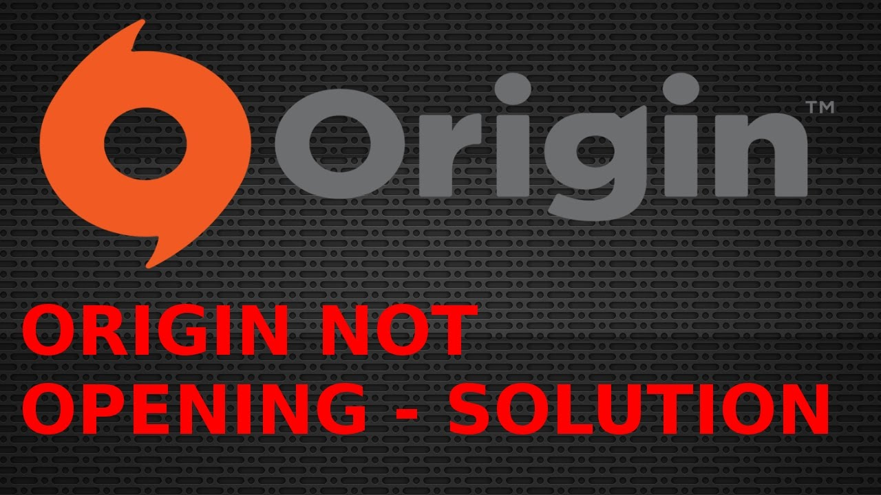 [SOLUTION] - ORIGIN NOT OPENING
