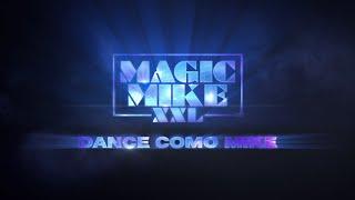 Magic Mike XXL - Dance como Mike