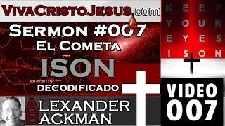 Sermon 007 El Mensaje del Cometa ISON Decodificado nov 16 2013