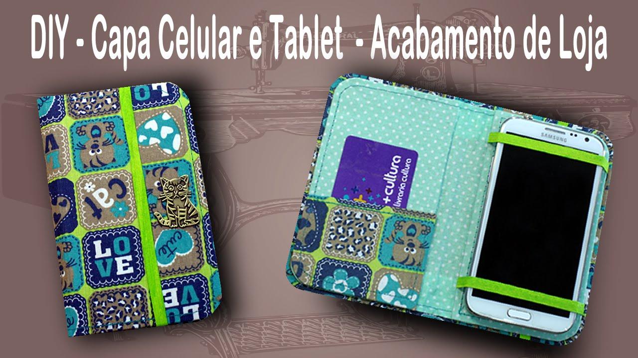 DIY - Capinha para Celular ou Tablet - Case - Porta ...