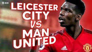 Leicester City vs Manchester United PREMIER LEAGUE PREVIEW