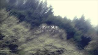 Susie Suh - Everywhere