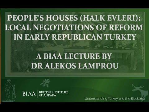 People's Houses (Halk Evleri): Local negotiations of reform by Dr. Aleksandros Lamprou