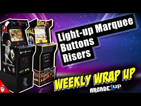 Arcade1up - Weekly Wrap up - Let's discuss Marquees, Buttons, and Risers from Console Kits