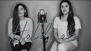 Hold On by Chord Overstreet (Katey x Krista cover)
