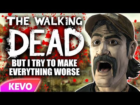 The Walking dead but I try to make everything worse