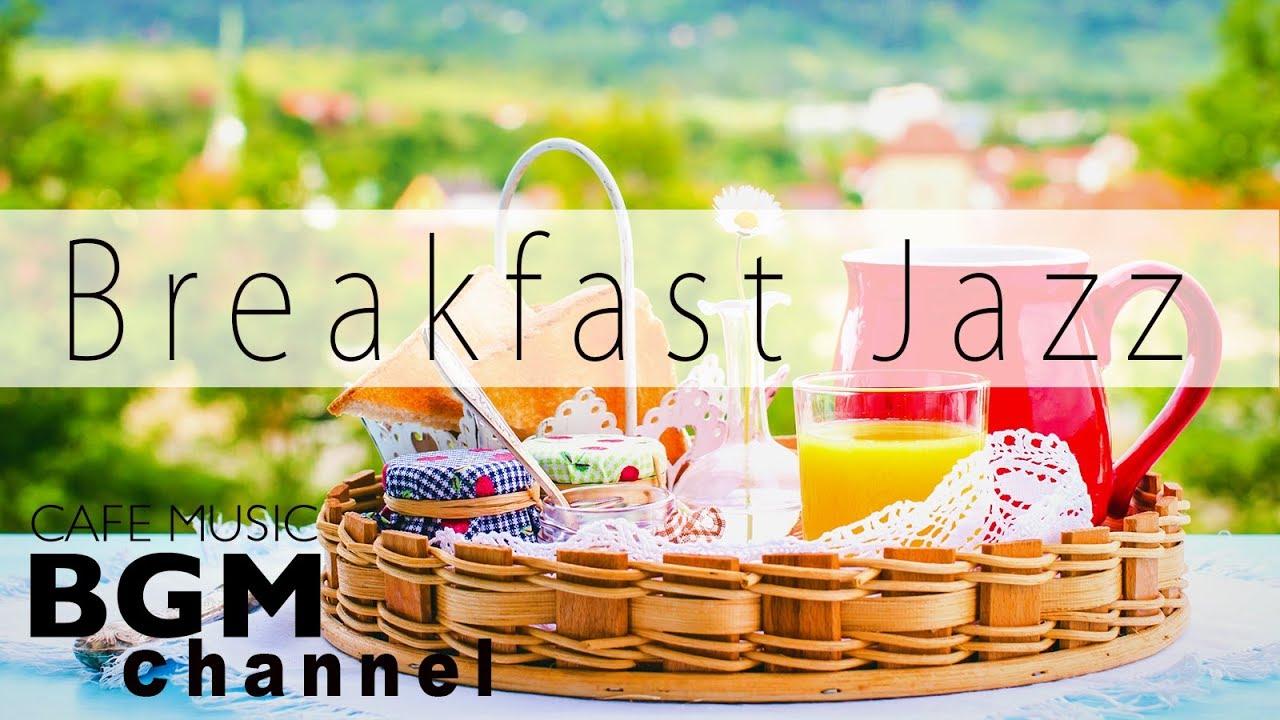 Breakfast Jazz Music - Relaxing Cafe Music - Jazz & Bossa Nova Music For Breakfast, Work, Study