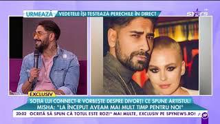 """Misha vorbește despre divorț! Connect-R: """"Dragostea noastră s-a transformat"""""""