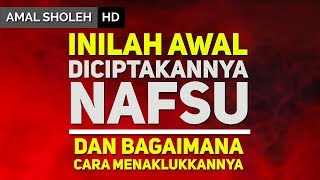 Download Video Beginilah Awal di Ciptakannya NAFSU | Ust. Zulkifli M. Ali Lc ᴴᴰ MP3 3GP MP4