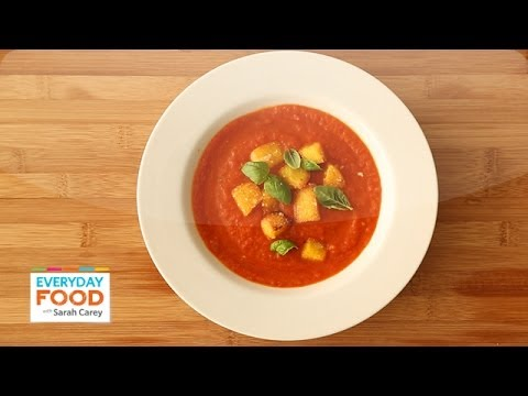 Gluten-Free Creamy Tomato Soup Everyday Food with Sarah Carey