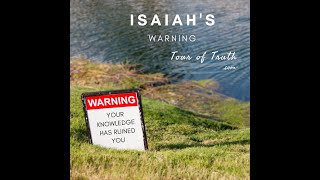"Isaiah Warns ""Your Wisdom and Knowledge Have Warped You"""