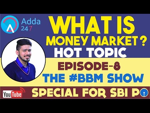 BBM || WHAT IS A MONEY MARKET || HOT TOPIC  || SBI PO 2017 (SURPRISE)