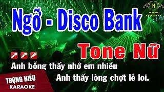 Karaoke Ngỡ Remix Tone Nữ Disco bank | Trọng Hiếu