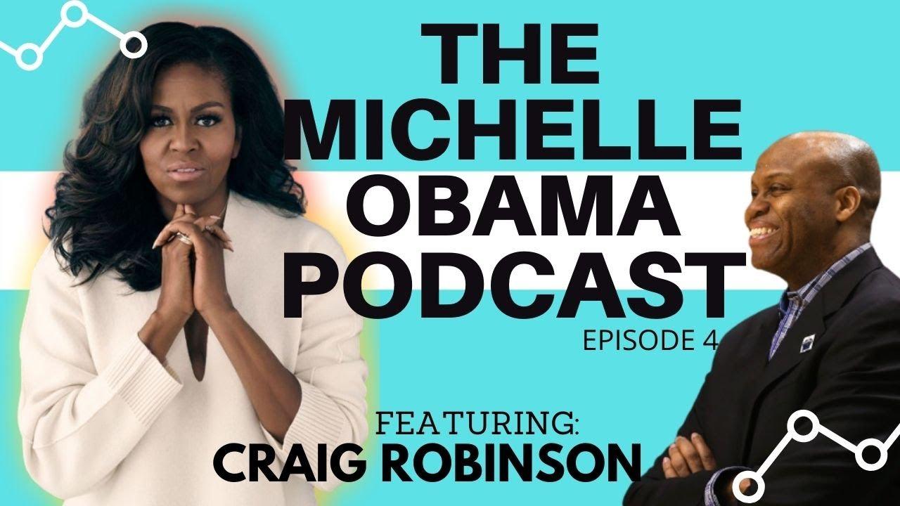 Download The Michelle Obama Podcast   Episode 4    Craig Robinson