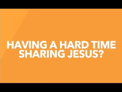 Finding a Hard Time Sharing Jesus?