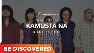 Watch Milky Summer Kamusta Na video