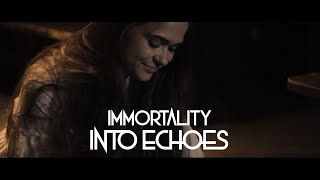 Into Echoes - Immortality [Offizielles Musikvideo]