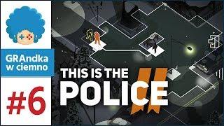 This Is The Police 2 PL #6 | Pierwsza taktyczna misja! [2/2]
