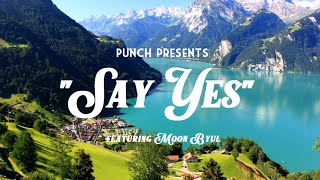 PUNCH 펀치 - 'Say Yes' • feat. MOON BYUL 문별 of MAMAMOO 마마무 Lyr…