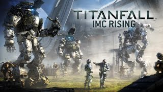 Repeat youtube video Titanfall: IMC Rising Gameplay Trailer