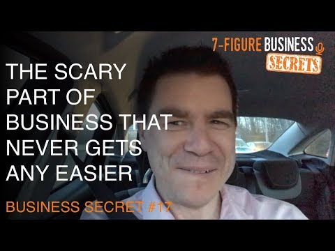 The Scary Part Of Business That Never Gets Any Easier