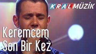 Keremcem - Son Bir Kez (Kral Pop Akustik)