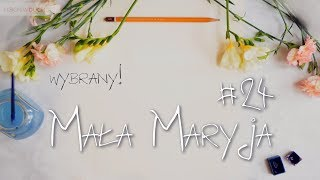 Mała Maryja #24 - Wybrany!