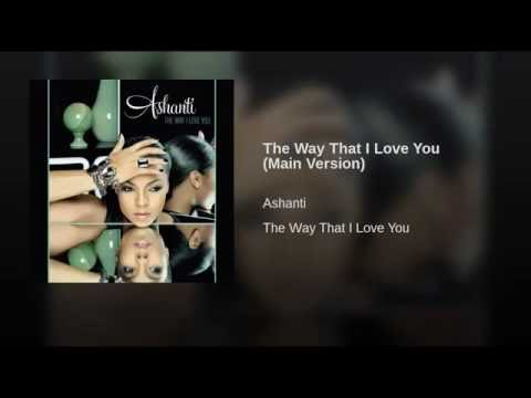 The Way That I Love You Main Version