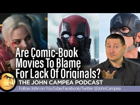 Comic-Book Movies To Blame For Lack Of Originals? Ranking Spider-Man Films - The John Campea Podcast