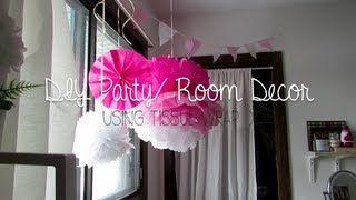 DIY: Party/ Room Decor Using Wrapping Tissue