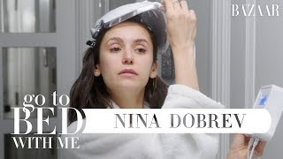 Nina Dobrev\'s Nighttime Skincare Routine | Go To Bed With Me | Harper\'s BAZAAR