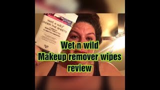 WET N WILD MAKEUP REMOVING WIPES REVIEW