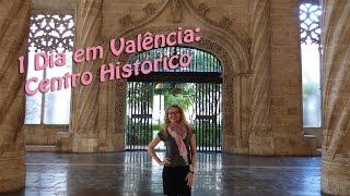 Parte 1: um dia em Valência - centro histórico