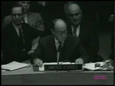 "Adlai Stevenson Addresses the United Nations on The ""Cuban Missile Crisis"""