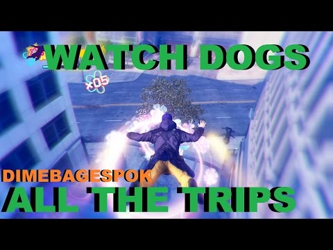 WATCH DOGS Trips - All the trips @__@