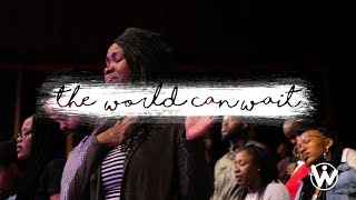 We Will Worship // The World Can Wait