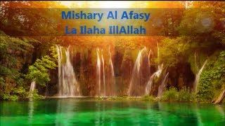 Mishary Al Afasy - La Ilaha IllAllah Nasheed