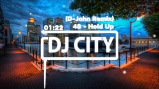 4B - Hold Up (D-John Remix)
